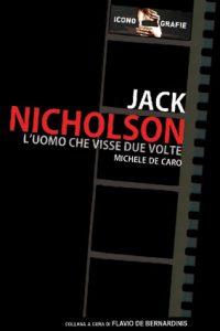Jack nicholson - l'uomo che visse due volte