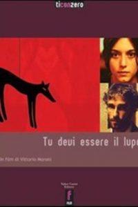 tu devi essere il lupo