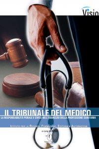 Tribunale del medico. La responsabilità penale e civile nell'esercizio della professione sanitaria