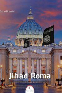 Jihad Roma - Carlo Braccini